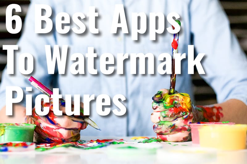 6 Best Apps To Watermark Pictures
