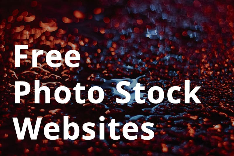 Top 3 Photo Stock Websites With Stunning Free Images